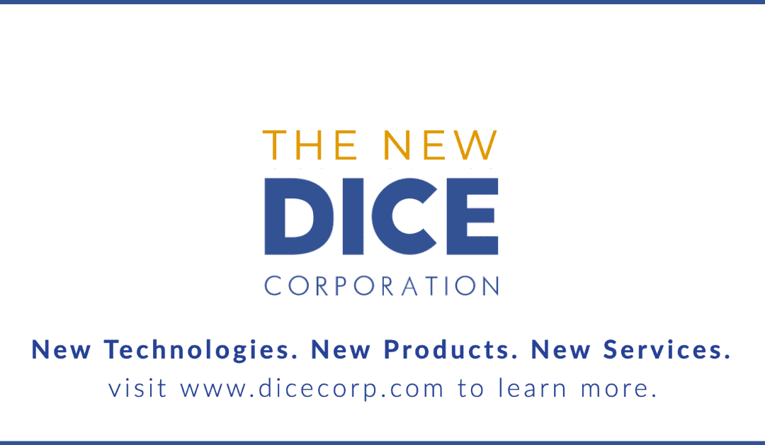 """""""The New DICE"""": Rebranding Initiative Pioneers the Future of Monitoring Services with New Technologies, Products, and Services Available Today"""