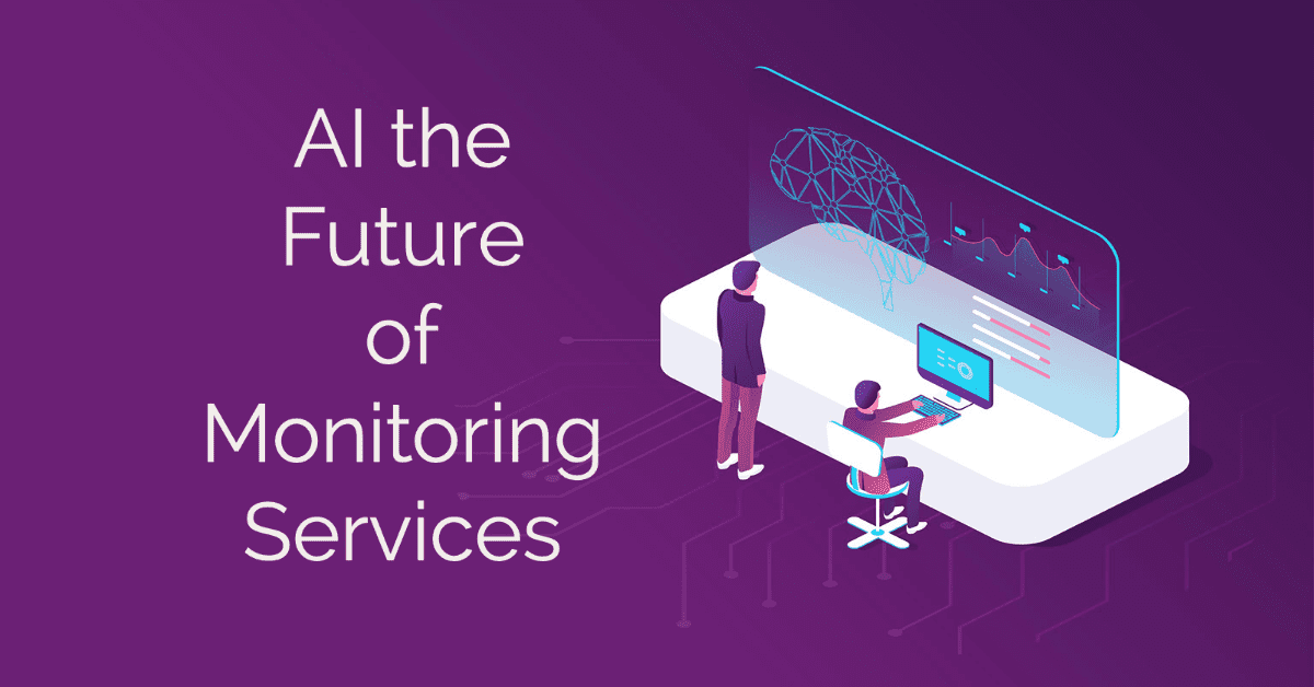 AI the Future of Monitoring Services blog
