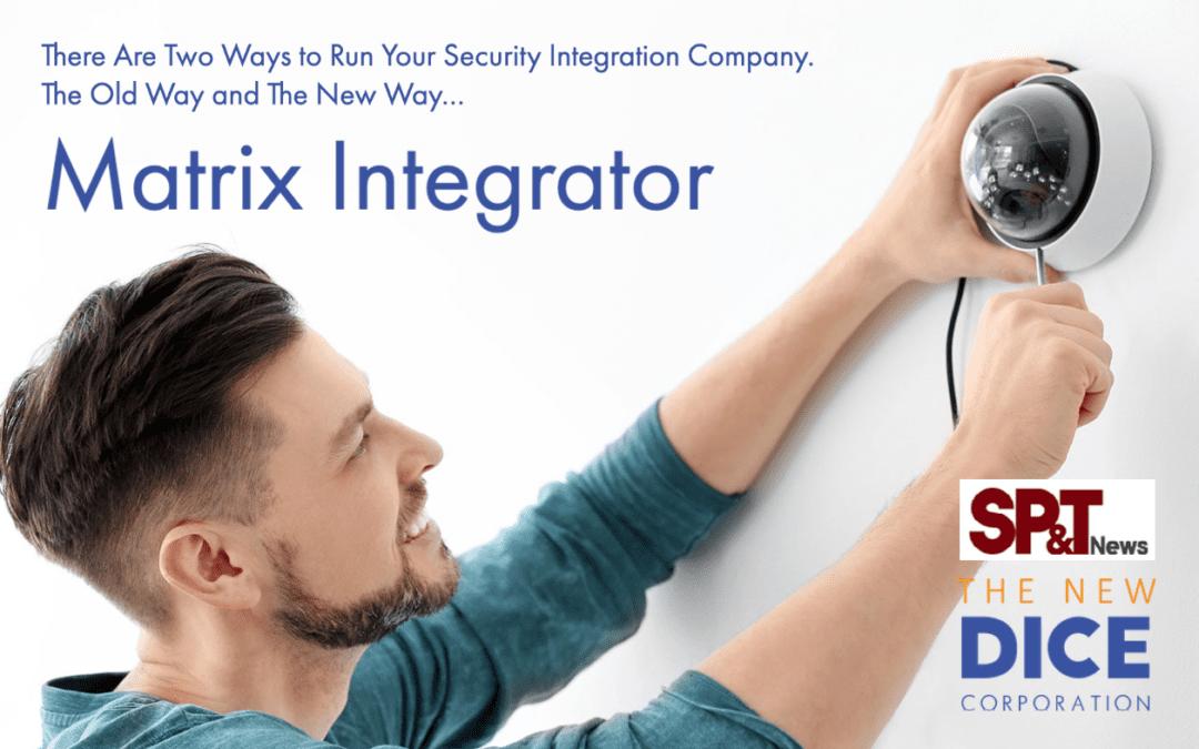 SP&T DICE Corporation Announces Launch of Matrix Integrator